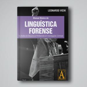 Read more about the article Manual Básico de Linguística Forense – Da Análise do Discurso ao Perfilamento em Investigações Criminais