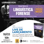 Live: Lançamento 2ª Edição Manual de Linguística Forense