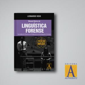 Read more about the article Manual Básico de Linguística Forense – 2ª Edição